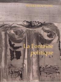 Pierre Boutang - La Fontaine politique.