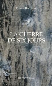 Pierre Boutang - La guerre de six jours.