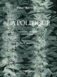 Pierre Boutang - La politique - La politique considérée comme souci.