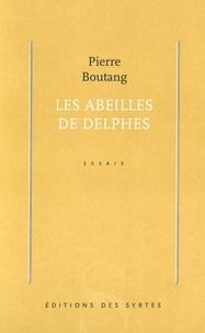 Pierre Boutang - Les abeilles de Delphes - Essais.