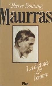 Pierre Boutang - Maurras - La destinée et l'oeuvre.