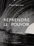 Pierre Boutang - Reprendre le pouvoir.