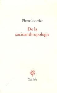 Pierre Bouvier - De la socioanthropologie.