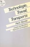 Pierre Bouvier - Technologie, travail, transports - Les transports parisiens de masse, 1900-1985.