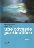 Pierre Bouvier et Alain Thon - Une odyssée particulière.