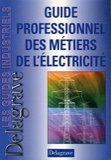 Pierre Boyé et Jean-Jacques Hardy - Guide professionnel des métiers de l'électricité.