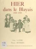 Pierre Boyries et Guy Latry - Hier dans le Blayais - 1900-1920.