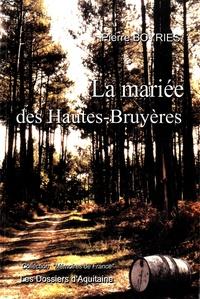 Pierre Boyries - La mariée des Hautes-Bruyères.
