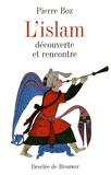 Pierre Boz - L'islam - Découverte et rencontre.