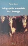 Pierre Bozon et Paul Claval - Géographie mondiale de l'élevage.
