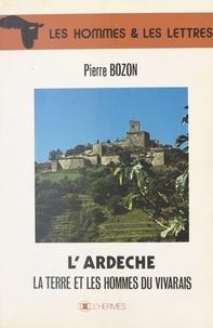 Pierre Bozon - L'Ardèche : La Terre et les hommes du Vivarais.