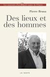 Pierre Brana - Des lieux et des hommes - Les souvenirs d'un Député-maire de l'Ouest.
