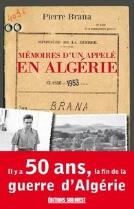 Pierre Brana - Mémoires d'un appelé en Algérie.