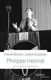 Pierre Brana et Joëlle Dusseau - Philippe Henriot - La voix de la collaboration.