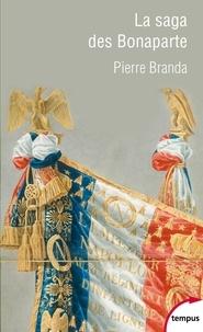 Pierre Branda - La saga des Bonaparte.