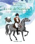 Pierre Branda et Didier Lévy - La vie de Napoléon - Racontée par le chien Fortuné et le cheval Vizir.