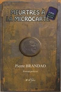 Pierre Brandao - MEURTRES À LA MICROCARTE.