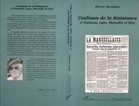 Pierre Brandon - Coulisses de la Résistance à Toulouse, Lyon, Marseille et Nice.