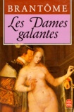Pierre Brantome - Les Dames galantes.