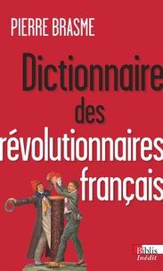Pierre Brasme - Dictionnaire des révolutionnaires français.