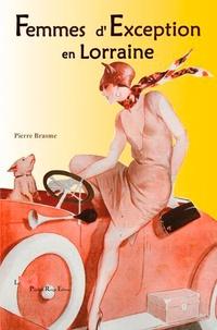 Pierre Brasme - Femmes d'exception en Lorraine.