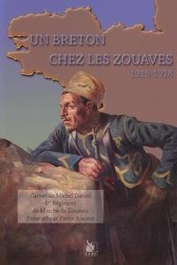 Pierre Brasme - Un breton chez les Zouaves - Un caporal et son escouade, Carnet de Michel Daniel 1er Régiment de Marche de Zouaves 1915-1918.