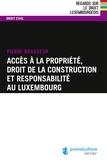 Pierre Brasseur - Accès à la propriété, droit de la construction et responsabilité au Luxembourg.