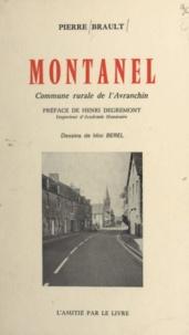Pierre Brault et Mixi Berel - Montanel - Commune rurale de l'Avranchin. Géographie, histoire, institutions, vie religieuse et langage, vie économique et sociale.