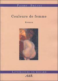 Pierre Bréant - Couleurs de femme.