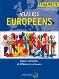 Pierre Bréchon et Frédéric Gonthier - Atlas des européens - Valeurs communes et différences nationales.