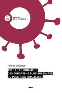 Pierre Bréchon - Avec le coronavirus, des Européens plus solidaires ou plus individualistes ?.