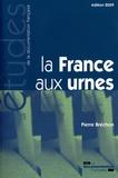 Pierre Bréchon - La France aux urnes.