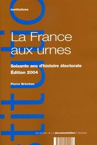 Pierre Bréchon - La France aux urnes - Soixante ans d'histoire électorale.