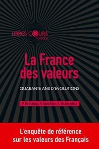 Pierre Bréchon et Frédéric Gonthier - La France des valeurs - Quarante ans d'évolutions.