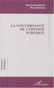 Pierre Bréchon - La gouvernance de l'opinion publique - Actes des 5èmes Entretiens de l'IEP de Grenoble, 2-3 mai 2000.