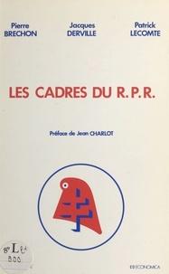 Pierre Bréchon et Jacques Derville - Les cadres du R.P.R..