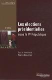 Pierre Bréchon - Les élections présidentielles sous la Ve République.