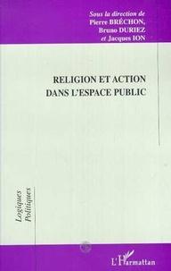 Pierre Bréchon - Religion et action dans l'espace public.