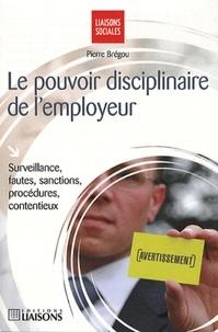 Accentsonline.fr Le pouvoir disciplinaire de l'employeur - Surveillance, fautes, sanctions, procédures, contentieux Image
