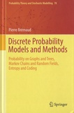 Pierre Brémaud - Discrete Probability - Models and Methods - Probability on Graphs, Markov Chains and Random Fields, Entropy and Coding.