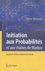 Pierre Brémaud - Introduction aux probabilités et aux chaînes de Markov.