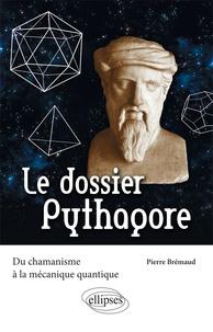 Deedr.fr Le dossier Pythagore - Du chamanisme à la mécanique quantique Image