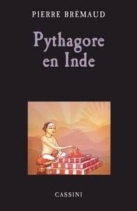 Pierre Brémaud - Pythagore en Inde.