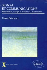 Pierre Brémaud - Signal et communications - Modulation, codage et théorie de l'information.