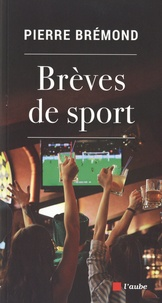 Pierre Brémond - Brèves de sport.