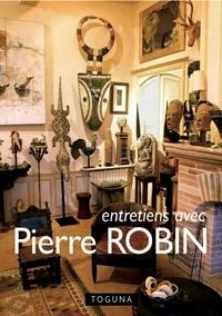 Pierre Brennetot - Entretiens avec Pierre Robin.