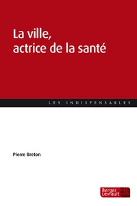 Pierre Breton et Quentin Paillé - La ville, actrice de la santé.