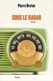 Pierre Breton - Sous le radar.