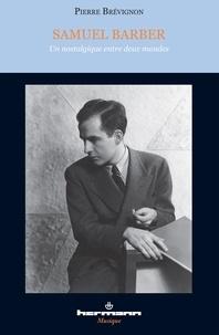 Samuel Barber - Un nostalgique entre deux mondes.pdf