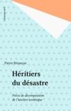 Pierre Briançon - Héritiers du désastre - Précis de décomposition de l'univers soviétique.